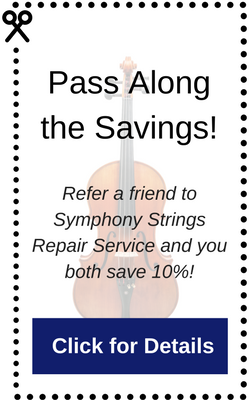 Refer a friend to Symphony Strings Repair Service and you both save 10%!
